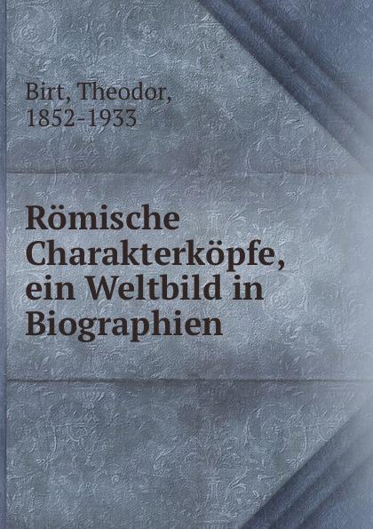Theodor Birt Romische Charakterkopfe, ein Weltbild in Biographien толстовка quelle quelle 328583