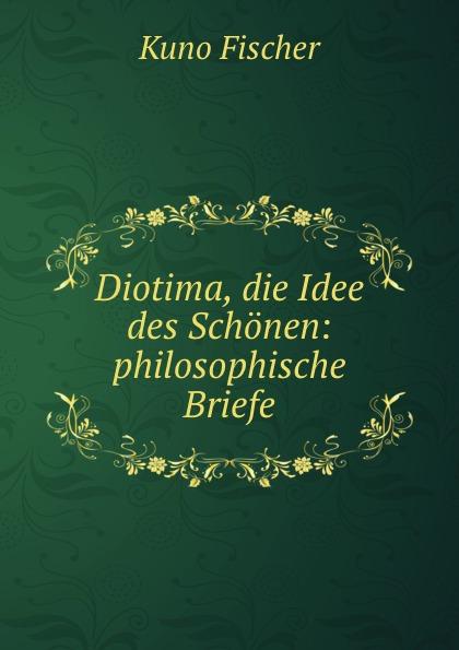 Diotima, die Idee des Schonen: philosophische Briefe