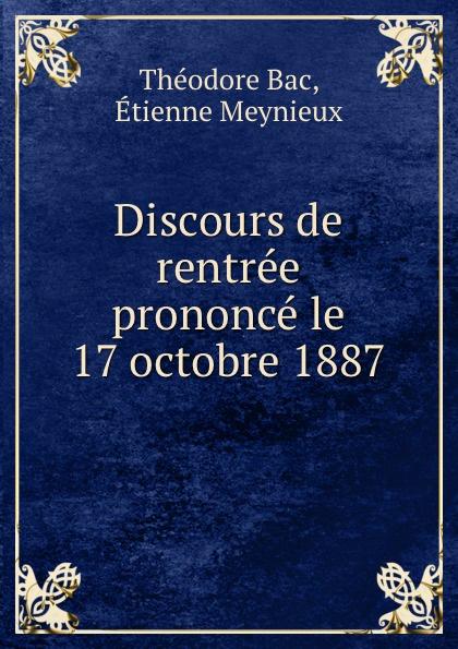 Théodore Bac Discours de rentree prononce le 17 octobre 1887