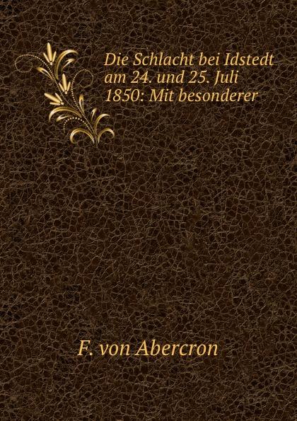 F. von Abercron Die Schlacht bei Idstedt am 24. und 25. Juli 1850: Mit besonderer . von wulffen die schlacht bei lodz