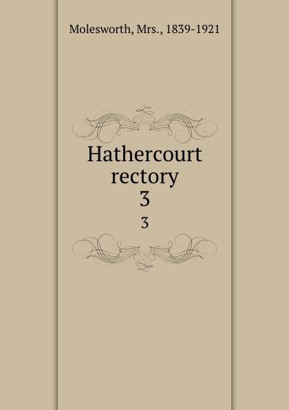Mrs. Molesworth Hathercourt rectory. 3 molesworth mrs hathercourt