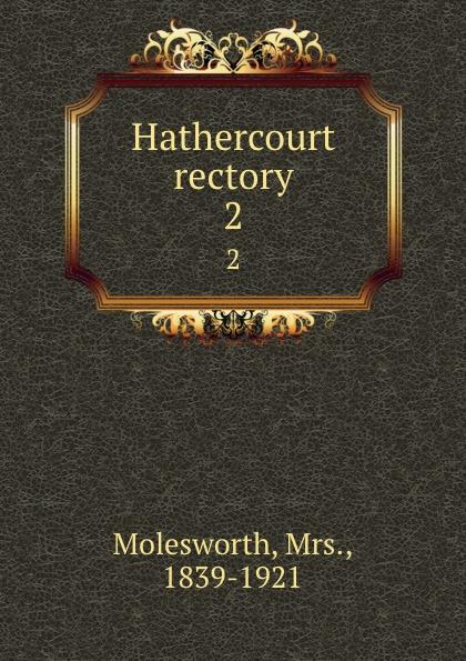 Mrs. Molesworth Hathercourt rectory. 2 molesworth mrs hathercourt