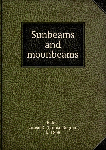 Sunbeams and moonbeams