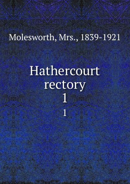 Mrs. Molesworth Hathercourt rectory. 1 molesworth mrs hathercourt