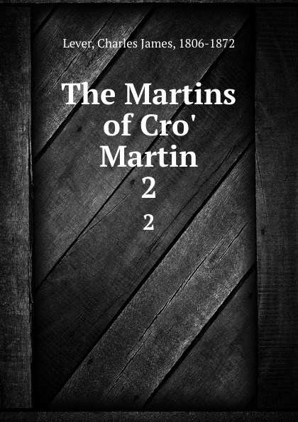 Lever Charles James The Martins of Cro. Martin. 2