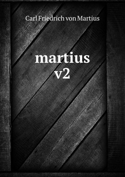 C. F. P. de Martius martius v2 c f de martius nova genera et species plantarum brasiliensium volume 2