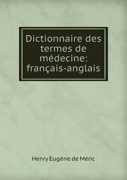 Henry Eugène de Méric Dictionnaire des termes de medecine: francais-anglais цена