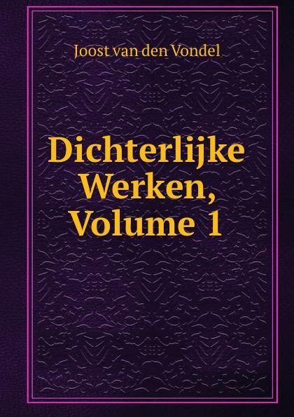 лучшая цена Joost van den Vondel Dichterlijke Werken, Volume 1