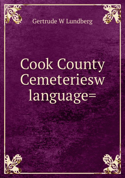 Gertrude W. Lundberg Cook County Cemeteriesw language.