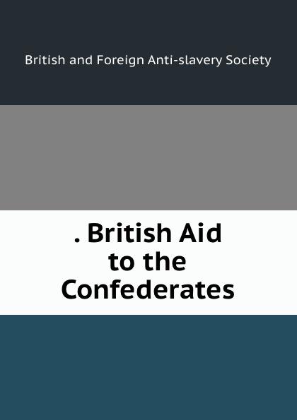 . British Aid to the Confederates