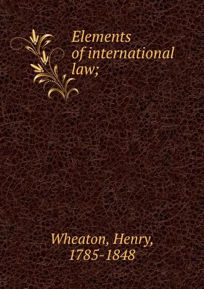 Elements of international law;