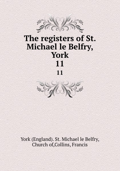 St. Michael le Belfry The registers of St. Michael le Belfry, York. 11 rodney st michael st michael rodney sync my world thief s honor ga sk paperback edition