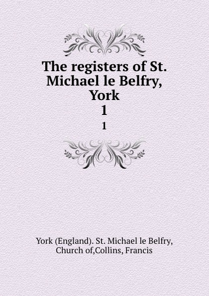 St. Michael le Belfry The registers of St. Michael le Belfry, York. 1 rodney st michael st michael rodney sync my world thief s honor ga sk paperback edition