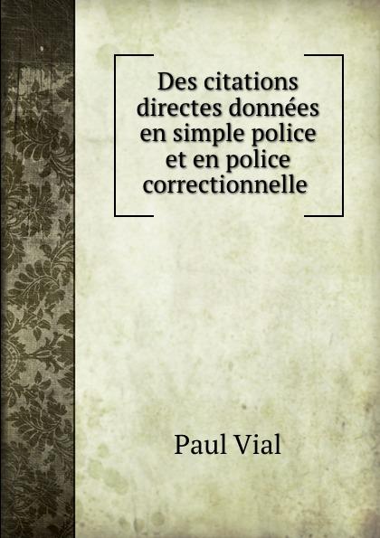Des citations directes donnees en simple police et en police correctionnelle .
