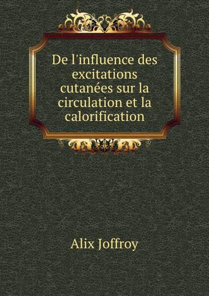 Alix Joffroy De l.influence des excitations cutanees sur la circulation et la calorification пальто alix story alix story mp002xw13vuo
