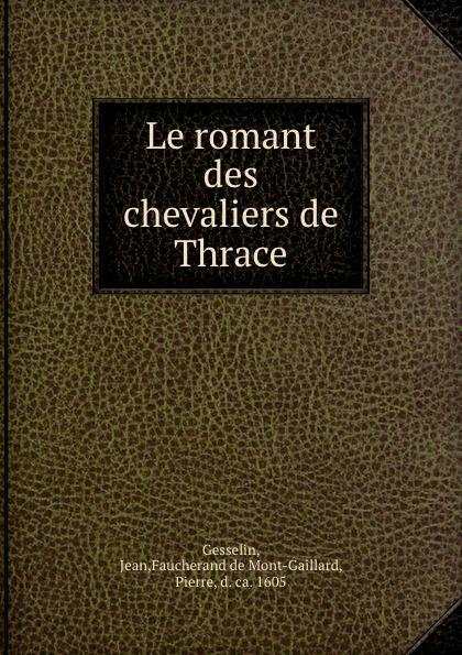Jean Gesselin Le romant des chevaliers de Thrace
