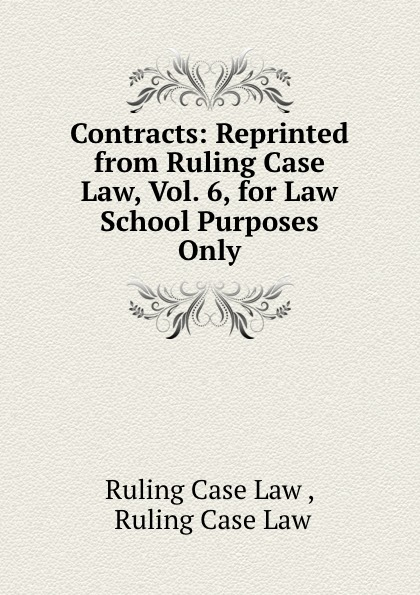 Ruling Case Law Contracts: Reprinted from Ruling Case Law, Vol. 6, for Law School Purposes Only european company law