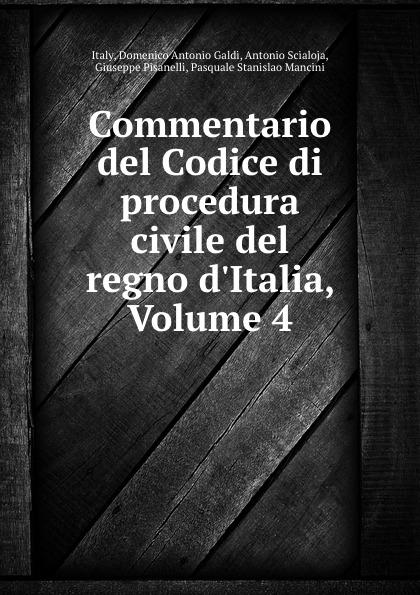 Domenico Antonio Galdi Italy Commentario del Codice di procedura civile del regno d.Italia, Volume 4