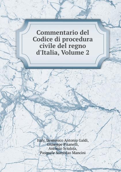 Domenico Antonio Galdi Italy Commentario del Codice di procedura civile del regno d.Italia, Volume 2