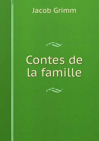 Jacob Grimm Contes de la famille contes de grimm illustres