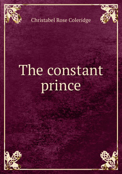 Christabel Rose Coleridge The constant prince coleridge christabel rose maud florence nellie or don t care