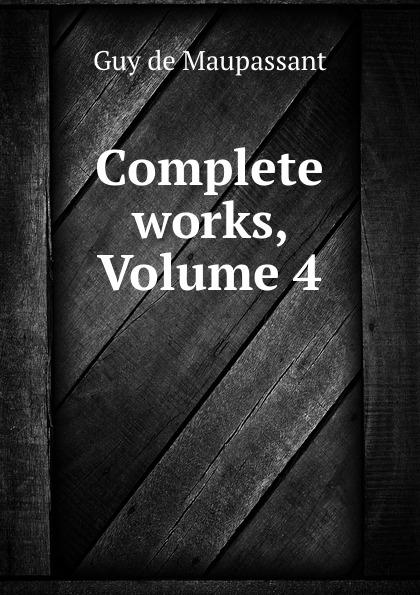 Ги де Мопассан Complete works, Volume 4 все цены
