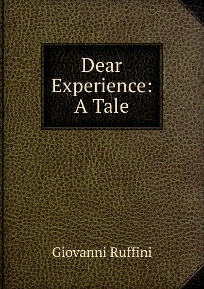 Giovanni Ruffini Dear Experience: A Tale giovanni ruffini the paragreens