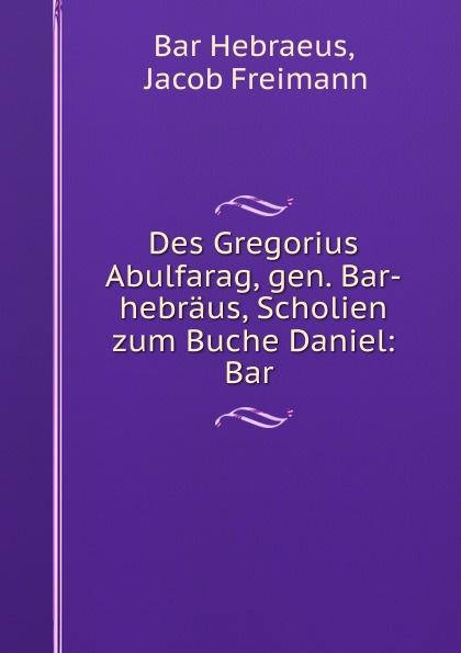 Bar Hebraeus Des Gregorius Abulfarag, gen. Bar-hebraus, Scholien zum Buche Daniel: Bar . свитшот print bar fck u dust