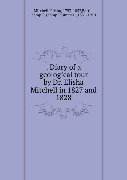 . Diary of a geological tour by Dr. Elisha Mitchell in 1827 and 1828