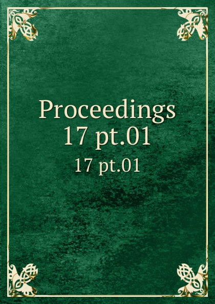 Proceedings. 17 pt.01