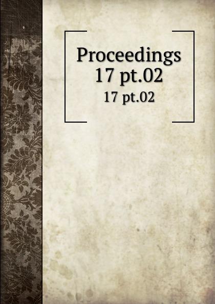 Proceedings. 17 pt.02
