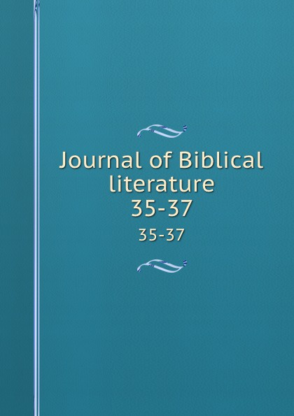 Journal of Biblical literature. 35-37 review of biblical literature 2016