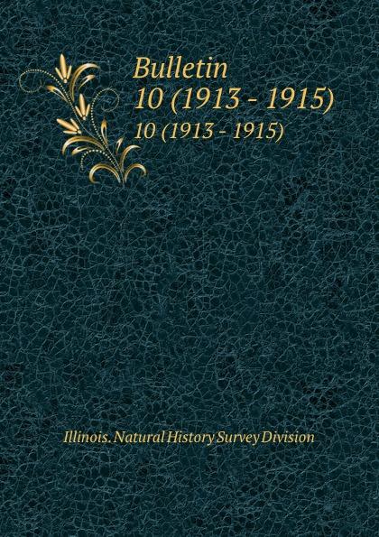 Illinois. Natural History Survey Division Bulletin. 10 (1913 - 1915)