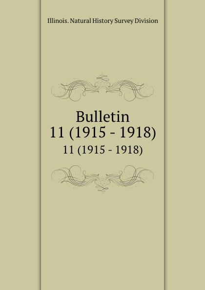Illinois. Natural History Survey Division Bulletin. 11 (1915 - 1918)