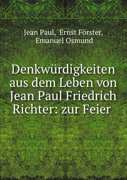 Фото - Jean Paul Denkwurdigkeiten aus dem Leben von Jean Paul Friedrich Richter: zur Feier . jean paul gaultier le male