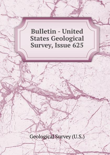Geological Survey Bulletin - United States Geological Survey, Issue 625 цена 2017