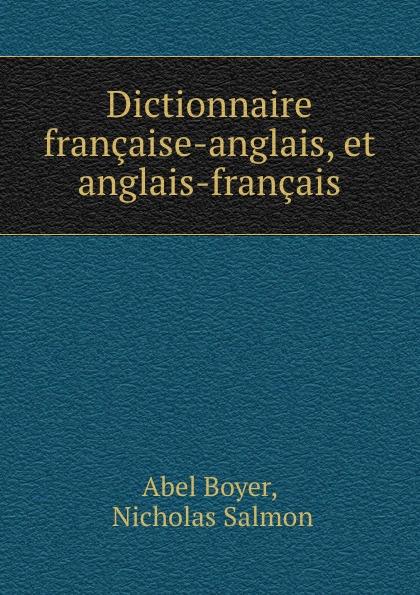 Abel Boyer Dictionnaire francaise-anglais, et anglais-francais цена