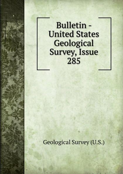 Geological Survey Bulletin - United States Geological Survey, Issue 285 цена 2017