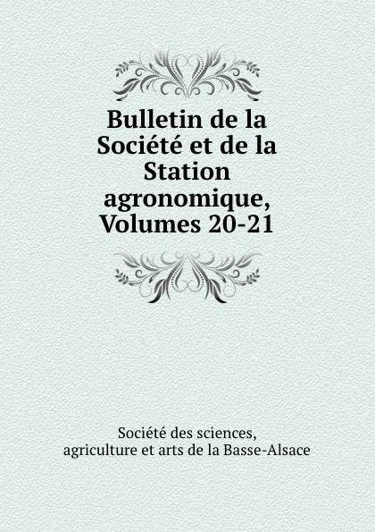 Bulletin de la Societe et de la Station agronomique, Volumes 20-21