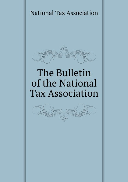 The Bulletin of the National Tax Association