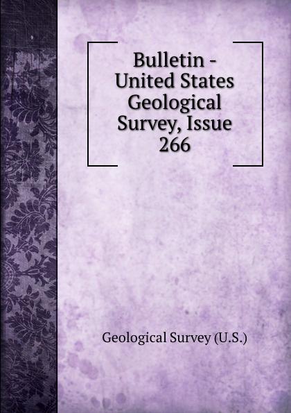 Geological Survey Bulletin - United States Geological Survey, Issue 266 цена 2017