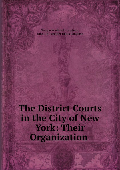 George Frederick Langbein The District Courts in the City of New York: Their Organization . voluntary organization in chittoor district