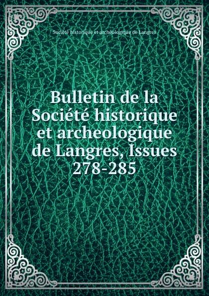 Bulletin de la Societe historique et archeologique de Langres, Issues 278-285 ручка langres