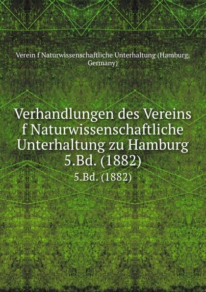 Hamburg Verhandlungen des Vereins f Naturwissenschaftliche Unterhaltung zu Hamburg. 5.Bd. (1882) scooter hamburg page 5
