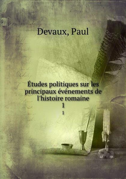 Paul Devaux Etudes politiques sur les principaux evenements de l.histoire romaine. 1