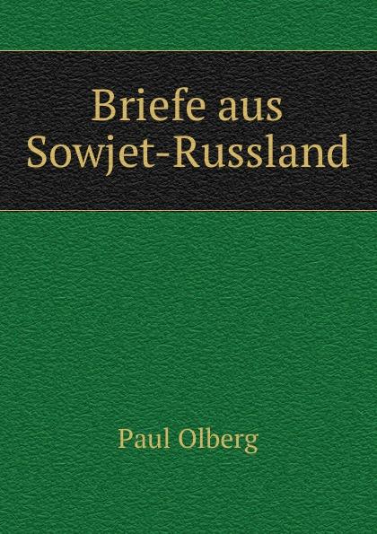 Paul Olberg Briefe aus Sowjet-Russland