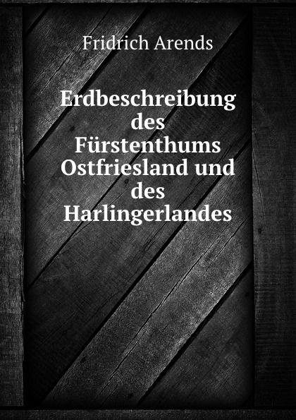 Erdbeschreibung des Furstenthums Ostfriesland und des Harlingerlandes