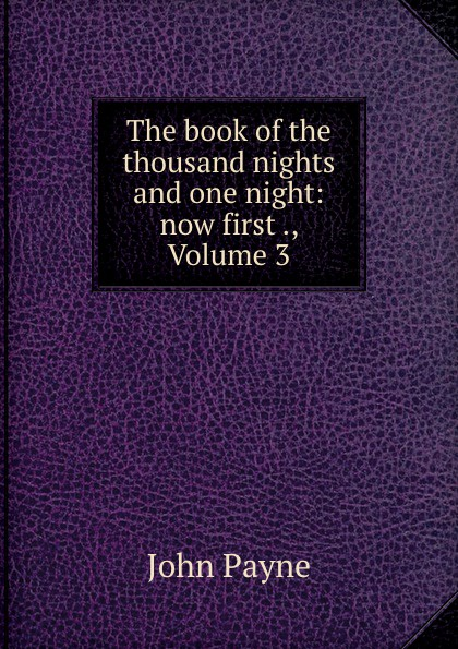 The book of the thousand nights and one night: now first ., Volume 3