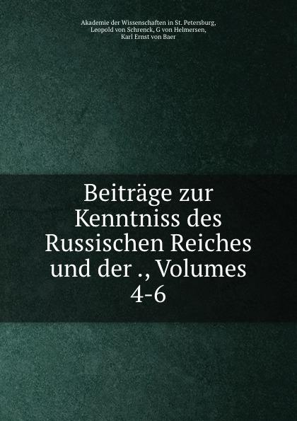 Karl Ernst von Baer Beitrage zur Kenntniss des Russischen Reiches und der ., Volumes 4-6 herrmann ernst beitrage zur geschichte des russischen reiches german edition