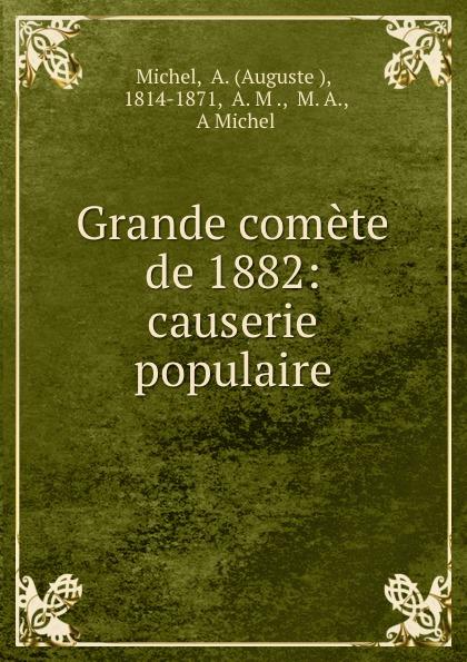 Auguste Michel Grande comete de 1882: causerie populaire цена